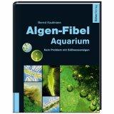 Algen-Fibel Gartenteich von Bernd Kaufmann